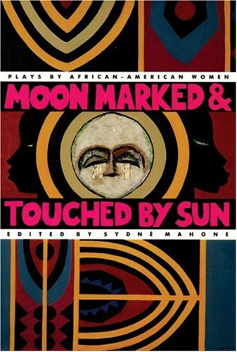 Moon Marked and Touched by Sun Plays by African-American Women  1994 (Reprint) edition cover