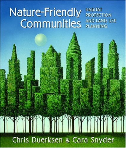 Nature-Friendly Communities Habitat Protection and Land Use Planning 2nd 2005 edition cover