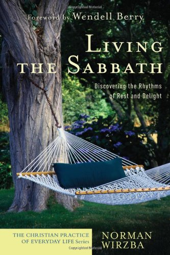 Living the Sabbath Discovering the Rhythms of Rest and Delight  2006 (Annotated) edition cover