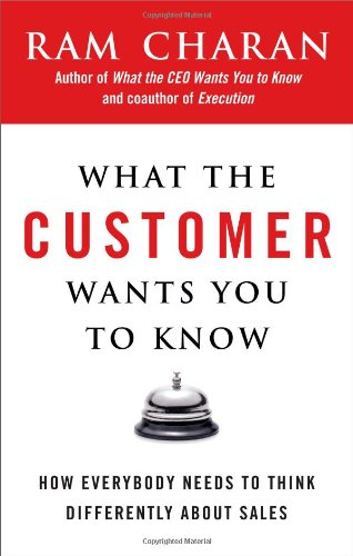 What the Customer Wants You to Know How Everybody Needs to Think Differently about Sales  2007 edition cover