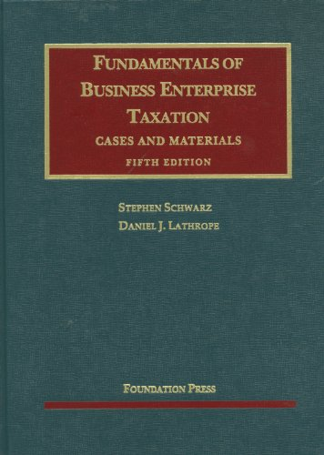 Fundamentals of Business Enterprise Taxation  5th 2012 (Revised) edition cover