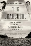 Searchers The Making of an American Legend  2014 edition cover