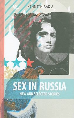 Sex in Russia New and Selected Stories  2010 9781897190654 Front Cover