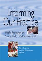 Informing Our Practice Useful Research on Young Children's Development N/A edition cover