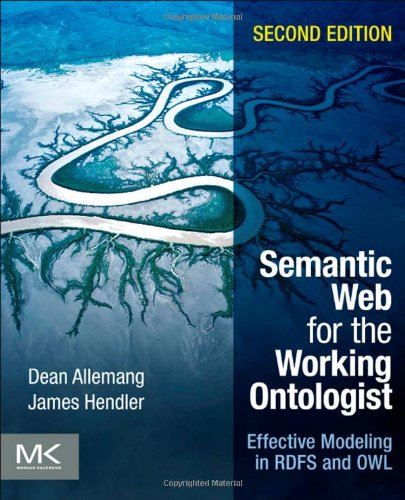 Semantic Web for the Working Ontologist Effective Modeling in RDFS and OWL 2nd 2011 edition cover