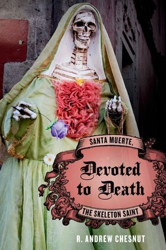 Devoted to Death Santa Muerte, the Skeleton Saint  2011 edition cover