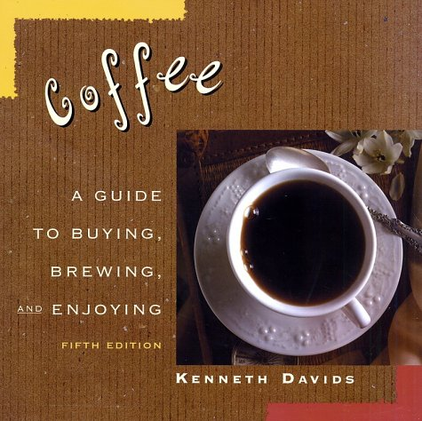 Coffee A Guide to Buying, Brewing and Enjoying 5th 2001 (Revised) edition cover