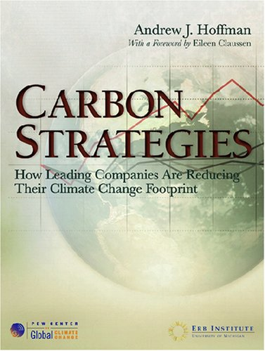 Carbon Strategies How Leading Companies Are Reducing Their Climate Change Footprint  2007 9780472032655 Front Cover