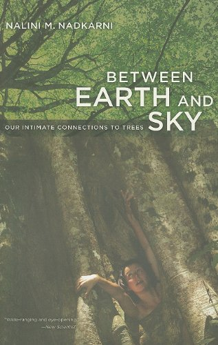 Between Earth and Sky Our Intimate Connections to Trees  2009 edition cover