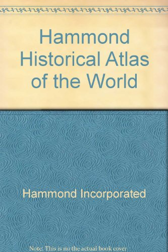 Hammond Historical Atlas of the World 1st 1999 9780534556655 Front Cover