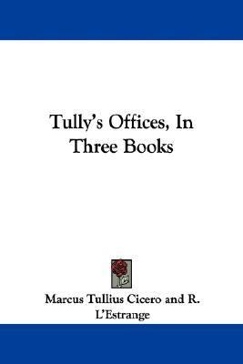 Tully's Offices, in Three Books  N/A 9780548292655 Front Cover