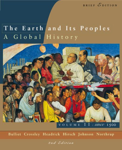 Since 1500 Vol. II : The Earth and Its Peoples: A Global History 2nd 2003 (Brief Edition) 9780618214655 Front Cover