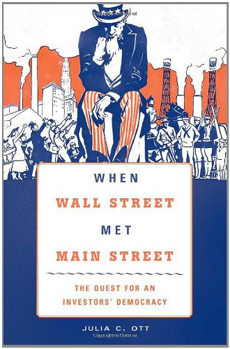 When Wall Street Met Main Street The Quest for an Investors' Democracy  2011 9780674050655 Front Cover