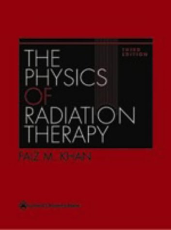 Physics of Radiation Therapy  3rd 2003 (Revised) edition cover