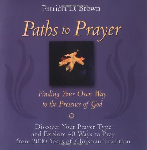 Paths to Prayer Finding Your Own Way to the Presence of God  2003 edition cover