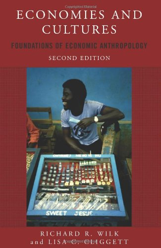 Economies and Cultures Foundations of Economic Anthropology 2nd 2007 (Revised) edition cover