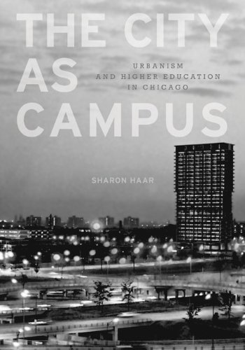 City as Campus Urbanism and Higher Education in Chicago  2010 edition cover