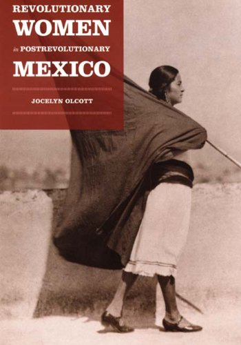 Revolutionary Women in Postrevolutionary Mexico   2005 edition cover