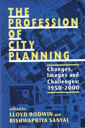 Profession of City Planning Changes, Images and Challenges, 1950-2000  2000 9780882851655 Front Cover