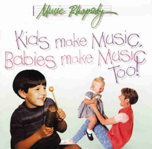 Kids Make Music, Babies Make Music Too! 1st 9780965363655 Front Cover