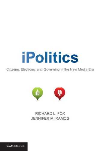 IPolitics Citizens, Elections, and Governing in the New Media Era  2011 edition cover