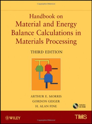 Handbook on Material and Energy Balance Calculations in Materials Processing  3rd 2011 9781118065655 Front Cover