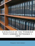 Catalogue of the Vermont State Library, September 1 1872 N/A edition cover
