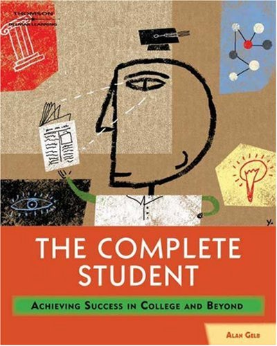 Complete Student Achieving Success in College and Beyond  2007 9781401895655 Front Cover