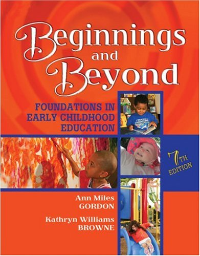 Beginnings and Beyond Foundations in Early Childhood Education 7th 2008 (Revised) edition cover