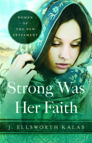 Strong Was Her Faith Women of the New Testament N/A 9781426744655 Front Cover