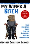 My Wife's a Bitch  N/A 9781484812655 Front Cover