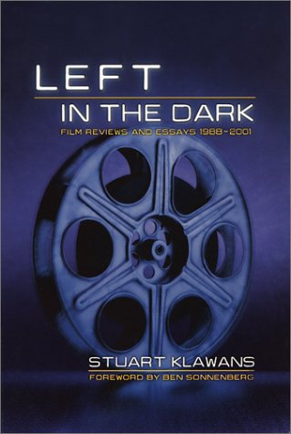Left in the Dark Film Reviews and Essays, 1988-2001  2002 9781560253655 Front Cover