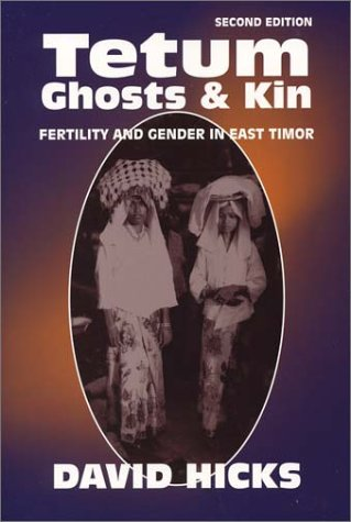 Tetum Ghosts and Kin Fertility and Gender in East Timor 2nd 2004 edition cover