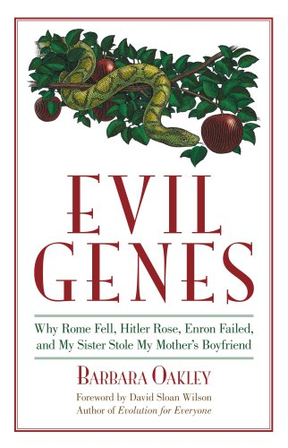 Evil Genes Why Rome Fell, Hitler Rose, Enron Failed, and My Sister Stole My Mother's Boyfriend  2008 edition cover