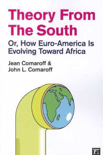 Theory from the South Or, How Euro-America Is Evolving Toward Africa  2012 9781594517655 Front Cover