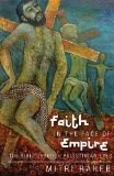 Faith in the Face of Empire The Bible through Palestinian Eyes N/A edition cover