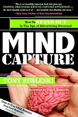 Mind Capture How to Stand Out in the Age of Advertising Overload  2006 9781933596655 Front Cover