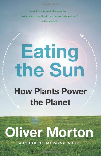 Eating the Sun How Plants Power the Planet N/A edition cover