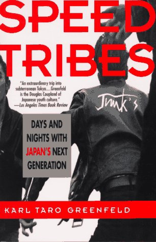 Speed Tribes Days and Night's with Japan's Next Generation  1995 9780060926656 Front Cover