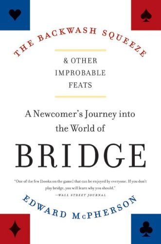 Backwash Squeeze and Other Improbable Feats A Newcomer's Journey into the World of Bridge N/A 9780061127656 Front Cover