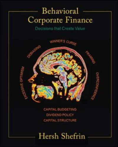 Behavioral Corporate Finance Decisions That Create Value  2007 edition cover