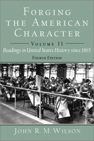 Forging the American Character Readings in United States History to 1877 4th 2003 (Revised) 9780130977656 Front Cover