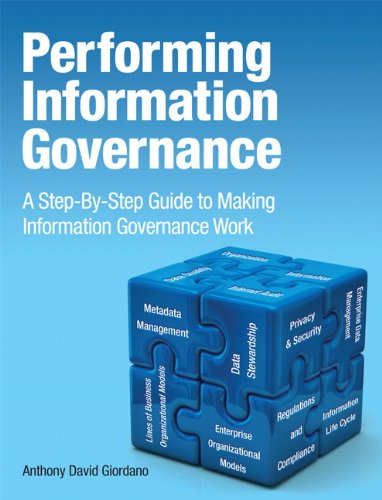 Performing Information Governance A Step-by-Step Guide to Making Information Governance Work  2015 9780133385656 Front Cover