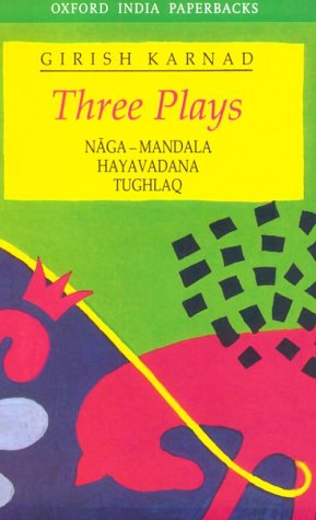 Three Plays Naga-Mandala; Hayavadana; Tughlaq  1994 9780195637656 Front Cover