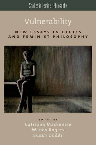 Vulnerability New Essays in Ethics and Feminist Philosophy  2014 edition cover