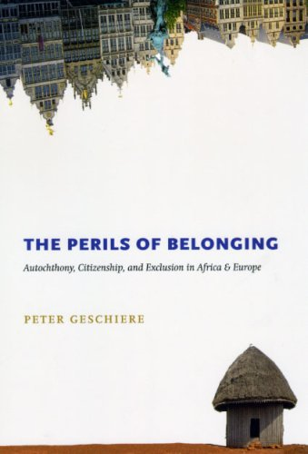 Perils of Belonging Autochthony, Citizenship, and Exclusion in Africa and Europe  2009 9780226289656 Front Cover