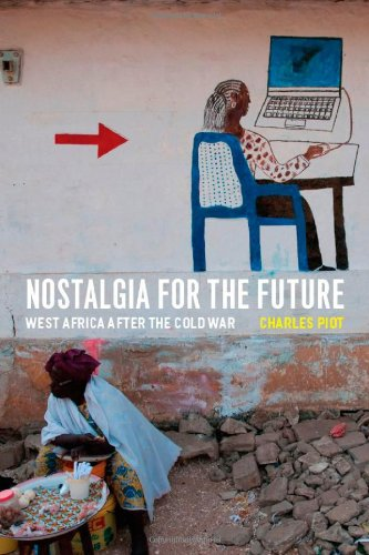 Nostalgia for the Future West Africa after the Cold War  2010 9780226669656 Front Cover