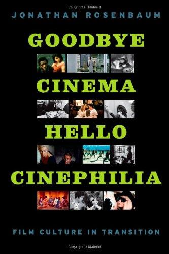 Goodbye Cinema, Hello Cinephilia Film Culture in Transition  2010 edition cover