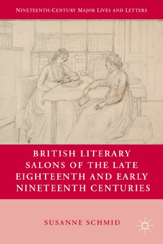British Literary Salons of the Late Eighteenth and Early Nineteenth Centuries   2013 9780230110656 Front Cover