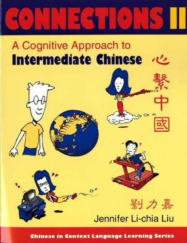 Connections II A Cognitive Approach to Intermediate Chinese  2004 (Workbook) 9780253216656 Front Cover